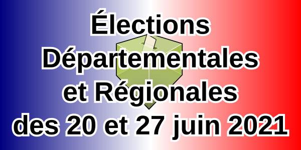 Élections Départementales et Régionales du 20 et 27 juin 2021